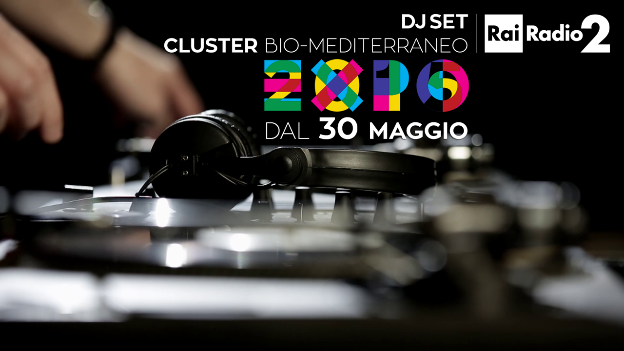 Video rai tv dj set di radio2 all expo cluster cereali for Radio parlamento diretta